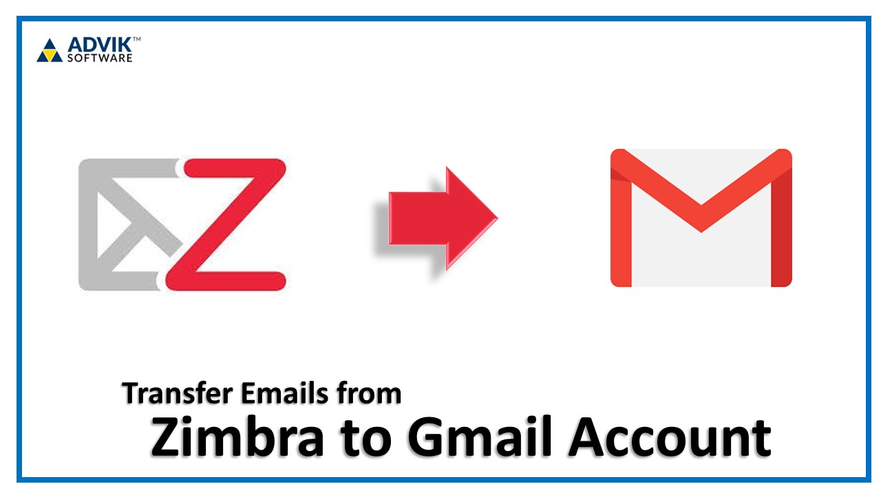 Zimbra to Gmail Migration - Transfer Zimbra Emails to Gmail